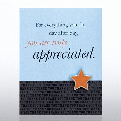 You are Truly Appreciated Character Pin
