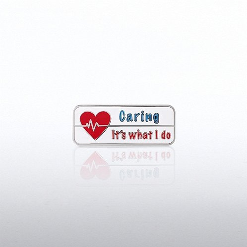 Caring It's What I Do Lapel Pin