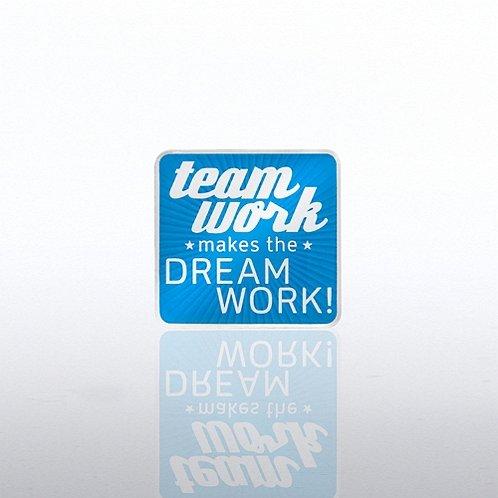 Team Work Makes the Dreamwork Lapel Pin