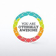Tokens of Appreciation - You are O'Fishally Awesome