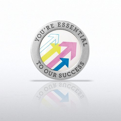 You're Essential to Our Success - Round Lapel Pin