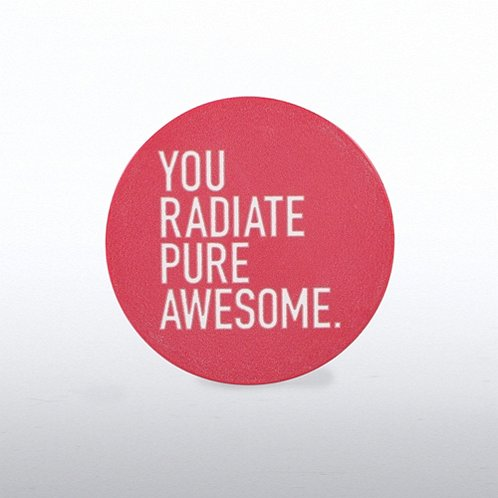 You Radiate Pure Awesome Tokens of Appreciation