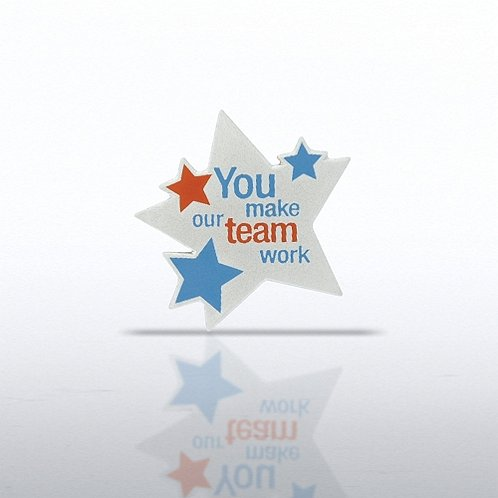 You Make Our Team Work Lapel Pin