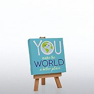 Inspirational Desktop Easel Art - Making the World Better