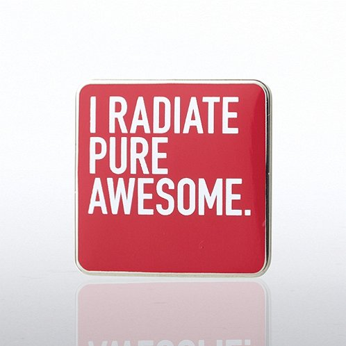 I Radiate Pure Awesome Lapel Pin