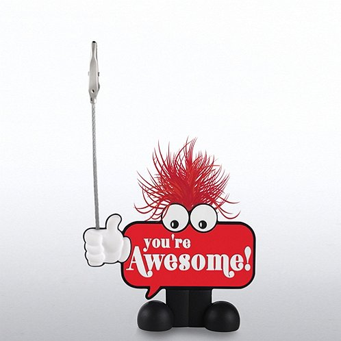 You're Awesome Positive Praise Goofy Guy Memo Clip Holder