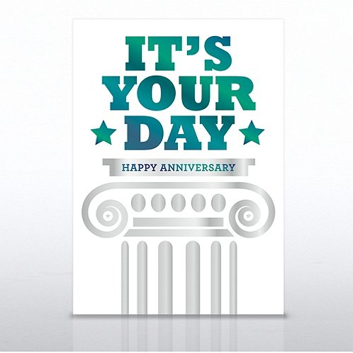 It's Your Day Pillar Happy Anniversary Greeting Card