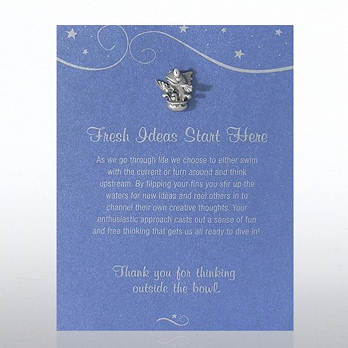 FISH: Fresh Ideas Start Here Character Pin