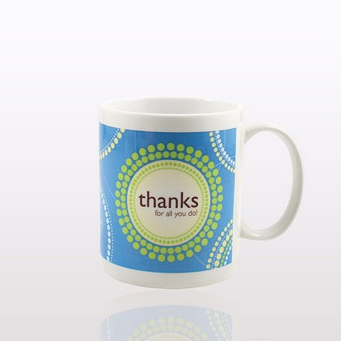 Ceramic Coffee Mug: Thanks For All You Do!