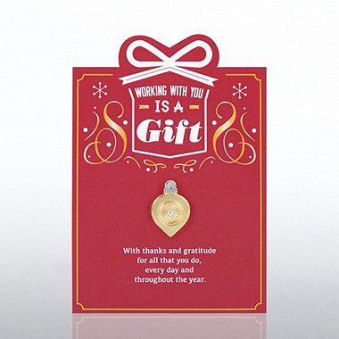 Character Pin - Ornament: Working With You is a Gift