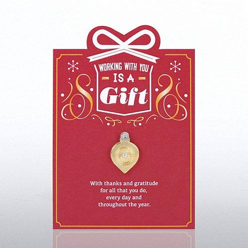 Ornament: Working With You is a Gift Character Pin