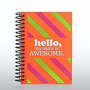 Soft Cover Journal - Hello...My Name is Awesome
