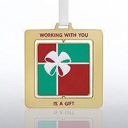 Spinner Ornament - Working with You is a Gift