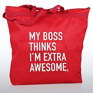 Zippered Tote Bag - My Boss Thinks I'm Extra Awesome