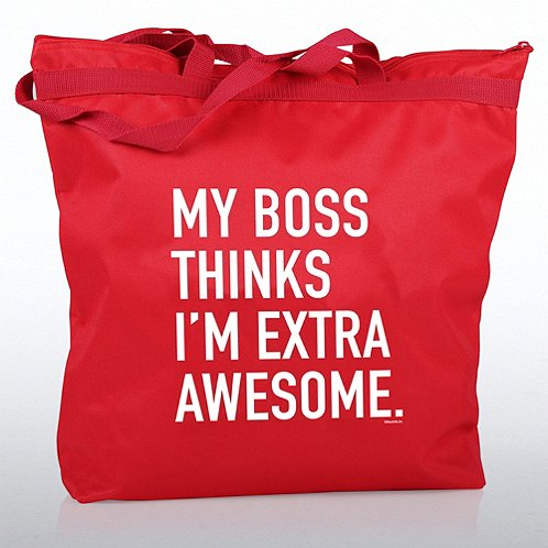 My Boss Thinks I'm Extra Awesome Zippered Tote Bag