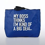 Tote Bag - My Boss Thinks I am a Big Deal