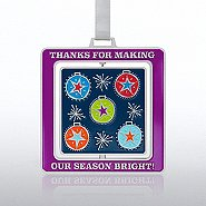 Spinner Ornament: Thanks for Making Our Season Bright!
