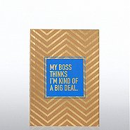 Kraft Foil Journal - My Boss Thinks I'm Kind of a Big Deal
