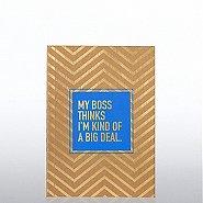 Kraft Foil Journal - My Boss Thinks I'm Kind of a Big Deal