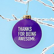 Value Ornament Bulb - Thanks For Being Awesome