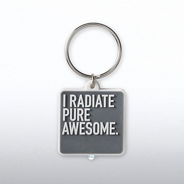PVC LED Flashlight Keychain - I Radiate Pure Awesome
