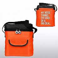 Goofy Grin Cooler Bag -My Boss Thinks I'm Kind of a Big Deal