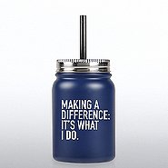 Stainless Steel Mason Jar Tumbler - Making a Difference