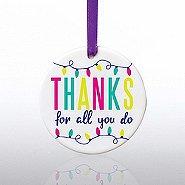 Ceramic Slice Value Ornament - Thanks For All You Do