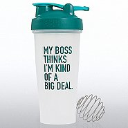 BlenderBottle Classic -My Boss Thinks I'm Kind Of A Big Deal