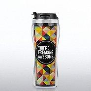 Travel Mug - You're Freaking Awesome