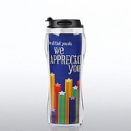 Travel Mug - We Appreciate You
