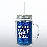 Mason Jar Tumbler w/ Handle- My School Thinks I'm a Big Deal