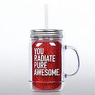 Mason Jar Tumbler w/ Handle - You Radiate Pure Awesome