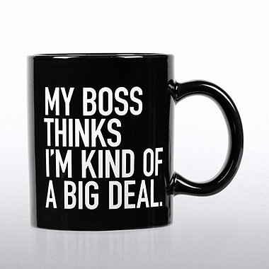 Jumbo Ceramic Coffee Mug - My Boss Thinks I'm a Big Deal