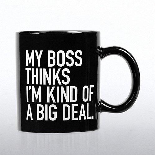 Jumbo Ceramic Coffee Mug: My Boss Thinks I'm a Big Deal