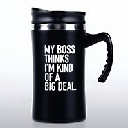 Big Sip Stainless Steel Mug - My Boss Thinks I'm a Big Deal