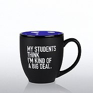 Matte Black Ceramic Mug - My Students Think I'm a Big Deal