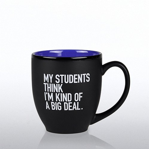 My Students Think I'm a Big Deal Matte Black Ceramic Mug
