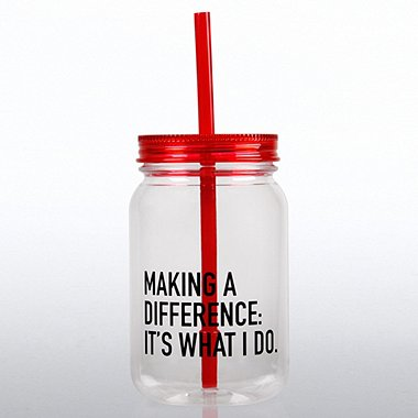 Mason Jar Tumbler - Making a Difference: It's What I Do