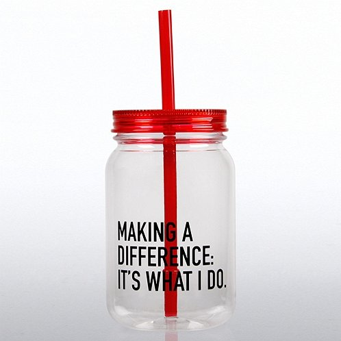 Making a Difference: It's What I Do Mason Jar Tumbler