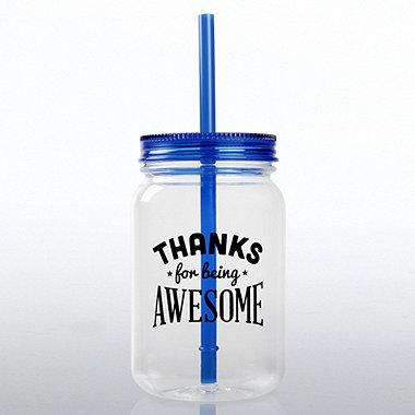 Mason Jar Tumbler - Thanks for Being Awesome!