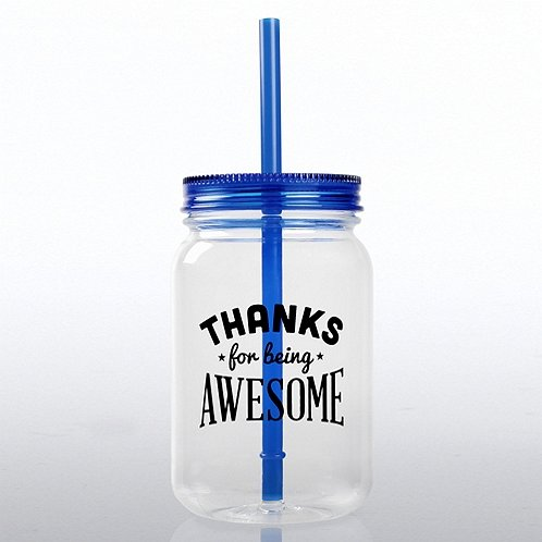 Thanks for Being Awesome! Mason Jar Tumbler