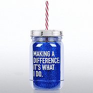 Holiday Mason Jar Tumbler - Making a Difference is What I Do