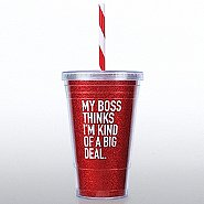 Glitter Tumbler: My Boss Thinks I'm a Big Deal