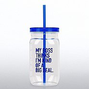 Value Mason Jar Tumbler - My Boss...Big Deal