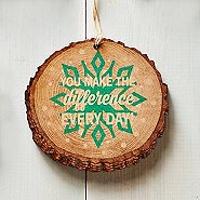 Charming Wood Slice Ornament - You Make the Difference