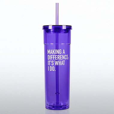Bright Tumbler - Making a Difference: It's What I Do