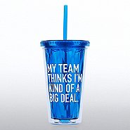 Optic Twist Top Tumbler - My Team Thinks I am..a Big Deal