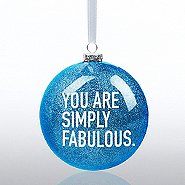 Holiday Glitter Bulb - You Are Simply Fabulous