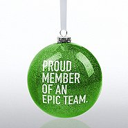 Holiday Glitter Bulb Ornament: Proud Member of an Epic Team